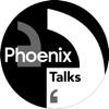 Phoenix Talks