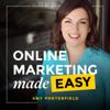Online Marketing Made Easy with Amy Porterfield - Amy Porterfield