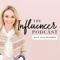 The Influencer Podcast : Marketing, Influence, Blogging, Entrepreneur, Branding, Business, Social Media, Growth