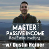 Master Passive Income Podcast - Real Estate Investing in Rental Property with Passive Income - Dustin Heiner