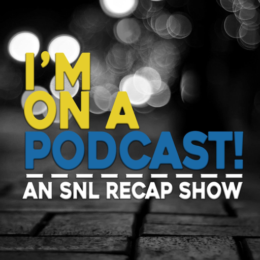 Cover image of I'm On A Podcast! - The SNL Recap Show