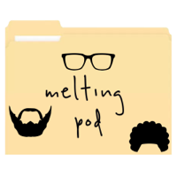 Melting Pod podcast