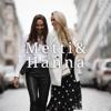 Metti & Hanna - Metti Forssell & Hanna Väyrynen
