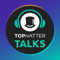 Tophatter Talks