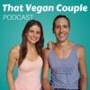 That Vegan Couple Podcast artwork