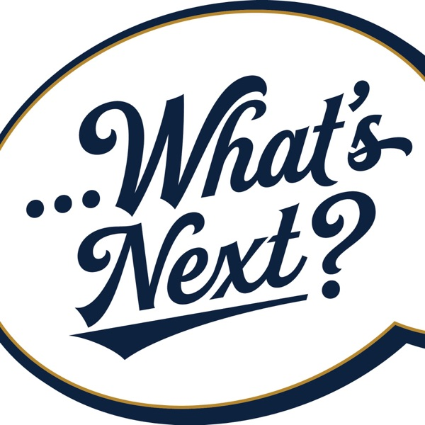 What's Next? Podcast