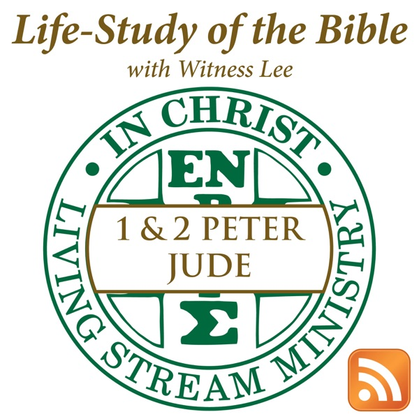 Life-Study of 1 & 2 Peter & Jude with Witness Lee