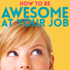 How to Be Awesome at Your Job - Pete Mockaitis