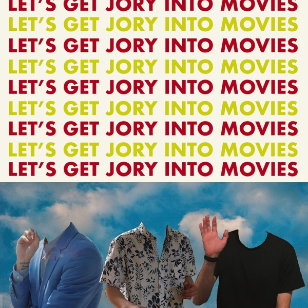 Let's Get Jory Into Movies