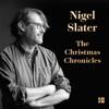 The Christmas Chronicles: A Podcast - Nigel Slater