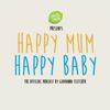 Happy Mum Happy Baby - Giovanna Fletcher