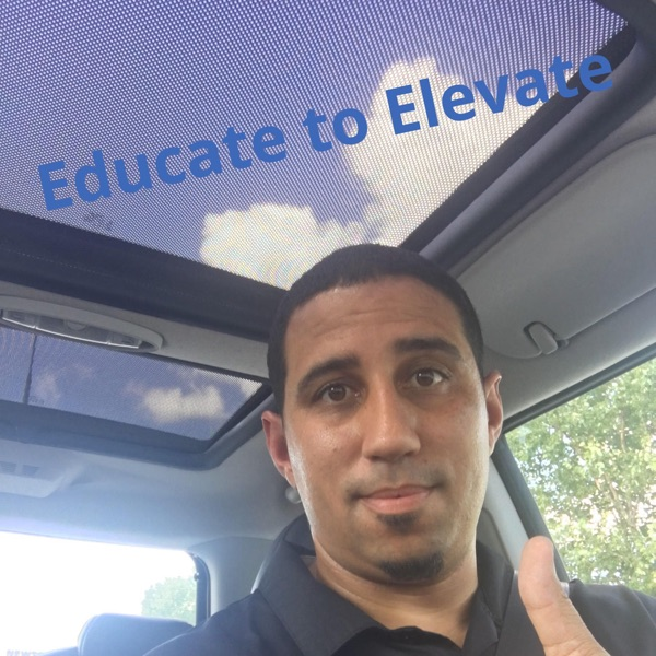 Educate to Elevate Podcast