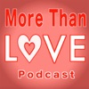 More Than Love Podcast