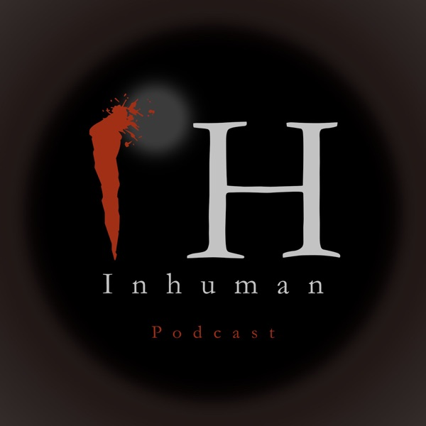 Inhuman Podcast