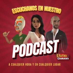 El Show de Erazno y La Chokolata Podcast