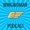 Wing Woman Podcast