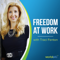 The Freedom at Work Podcast with Traci Fenton