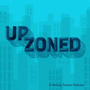 Upzoned by Strong Towns