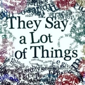 They Say a Lot of Things