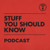 Stuff You Should Know - HowStuffWorks