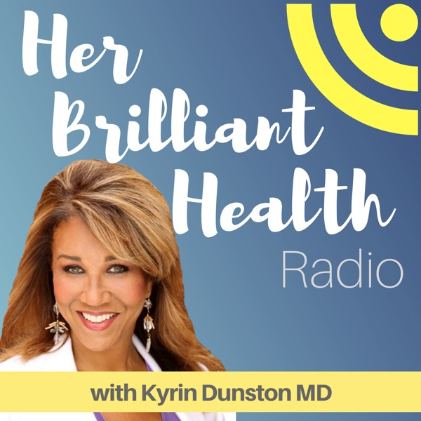 Her Brilliant Health Revolution with Dr. Kyrin