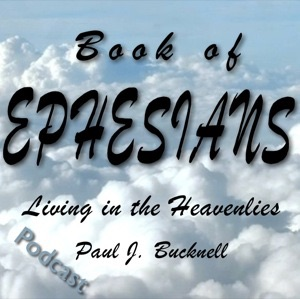Book of Ephesians: Living in the Heavenly Places - The Bible Teaching Commentary