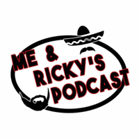 Me and Ricky's Podcast podcast