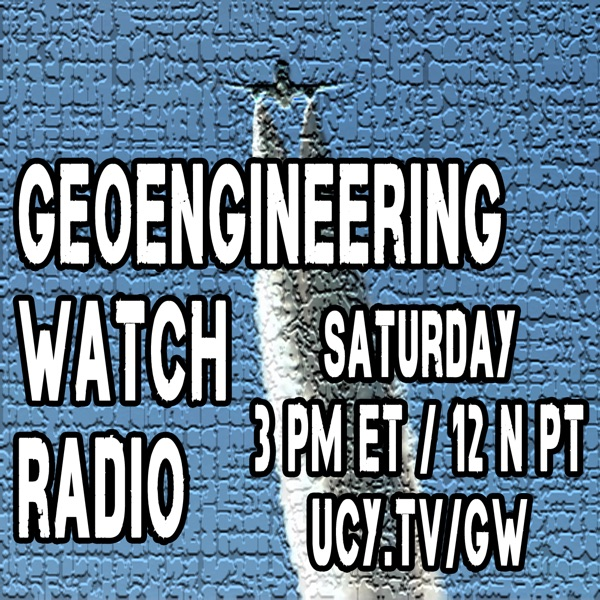 Geoengineering Watch Radio – Geoengineering Watch