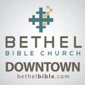 Bethel Bible | Downtown Campus