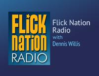 Flick Nation Radio – Dennis Willis podcast