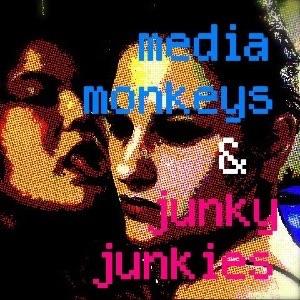 Media Monkeys & Junky Junkies