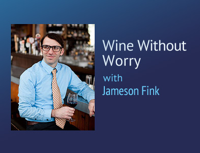Wine Without Worry – Jameson Fink podcast