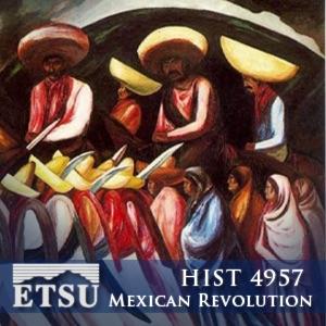 Mexican Revolution Oral Presentations - HIST 4957