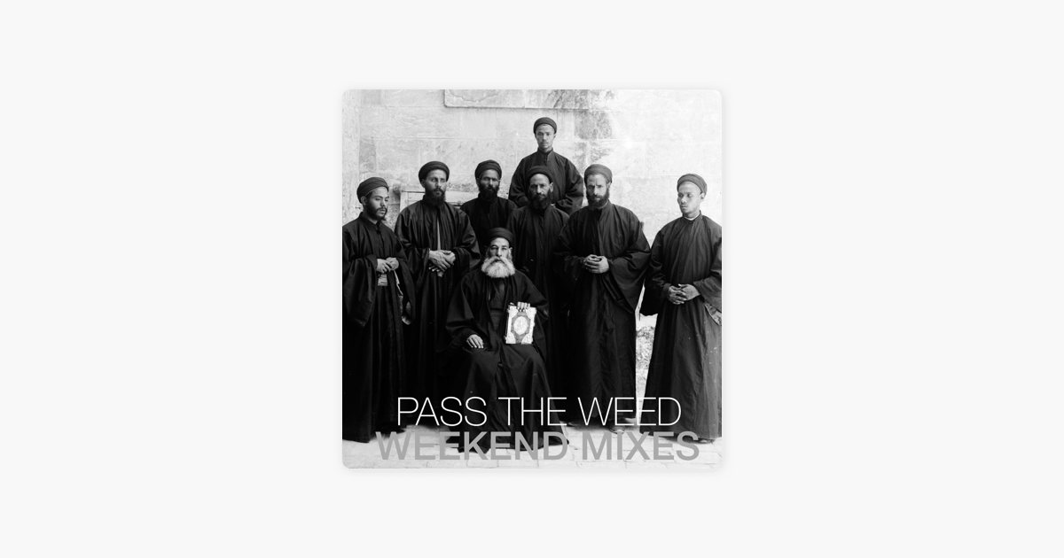 Pass the Weed (Weekend Mixes) on Apple Podcasts