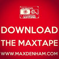 Max Denham Presents THE MAXTAPE podcast