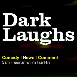 Dark Laughs