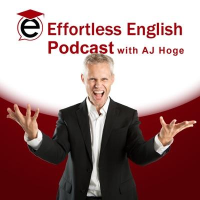 Effortless English Podcast | Learn English with AJ Hoge:AJ Hoge