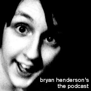 Bryan Henderson's The Podcast