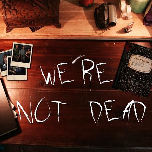 We're Not Dead