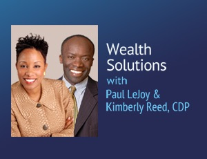 Wealth Solutions – Paul LeJoy & Kimberly Reed, CDP