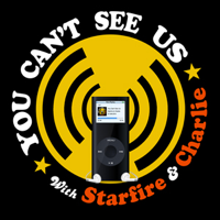 You Can't See Us with Starfire and Charlie podcast