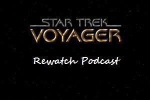 Star Trek Voyager Rewatch