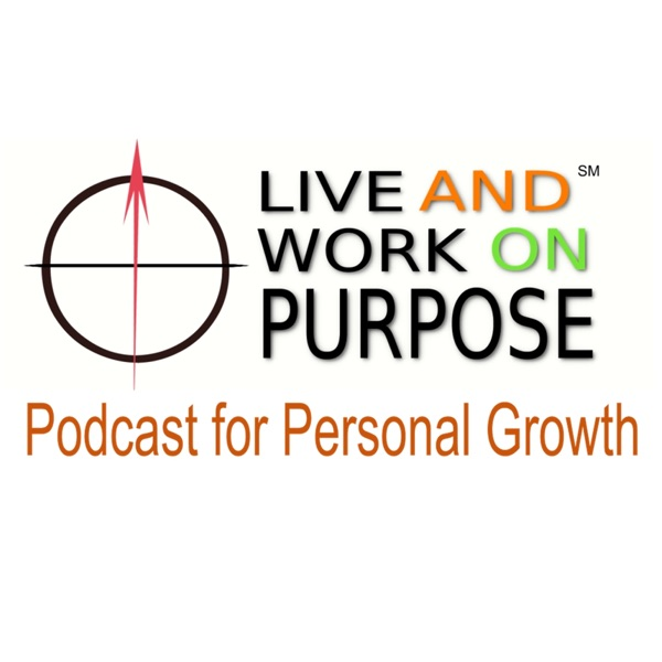 """Live and Work on Purpose"" Podcast for Personal Growth"
