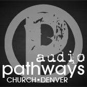 Pathways Church: Weekly Messages