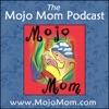 Mojo Mom Podcast