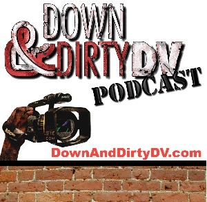 Down and Dirty DV