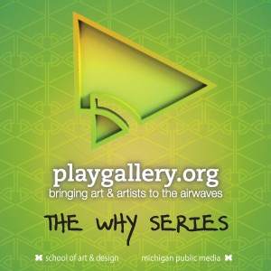 PLAY Gallery: The Why Series