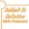 Dobbelt Ds Definitive DVD Podcast artwork