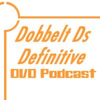 Dobbelt Ds Definitive DVD Podcast podcast