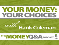 Your Money: Your Choices – Hank Coleman podcast
